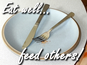 Eat well... feed others